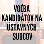 Voľba kandidátov na ústavných sudcov