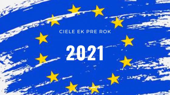 Ciele Európskej komisie pre rok 2021