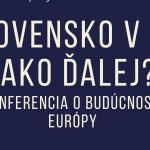 Slovensko v EÚ - Ako ďalej?