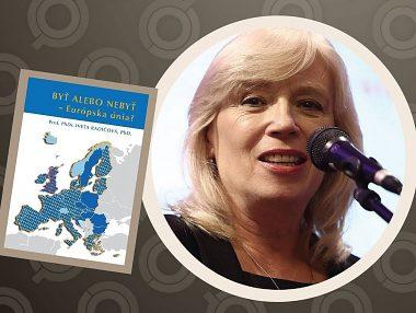 Byť alebo nebyť - Európska únia? - prednáška Ivety Radičovej