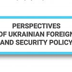 Perspectives of Ukrainian foreign and security policy